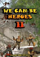 We Can be Heroes II