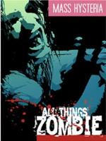 All Things Zombie - Mass Hysteria