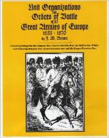Unit Organizations and Orders of Battle of the Great Armies of Europe 1853-1870