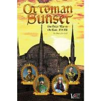 Ottoman Sunset - The Great War in the East, 1914-1918 (2nd Edition)