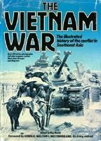 Vietnam War, The - The Illustrated History of the Conflict in Southeast Asia