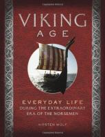 Viking Age - Everyday Life During the Extraordinary Era of the Norsemen
