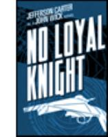 No Loyal Knight