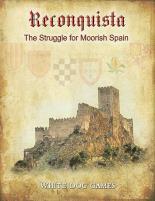 Reconquista - The Struggle for Moorish Spain