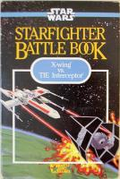 Starfighter Battle Book - X-Wing vs. TIE Interceptor