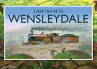 Last Train to Wensleydale (Limited Edition)