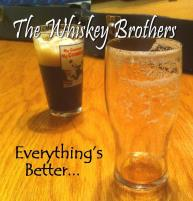 Whiskey Brothers, The - Everything's Better…