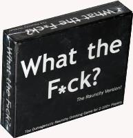 What the F*ck - The Raunchy Version