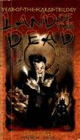 Year of the Scarab Trilogy #3 - Land of the Dead