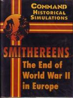 Smithereens - The End of World War II in Europe