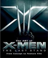 Art of X-Men Last Stand, The