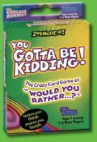 Zobmondo!! - You Gotta Be Kidding!