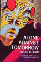 Alone Against Tomorrow - Stories of Alienation in Speculative Fiction