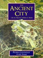 Ancient City, The - Life in Classical Athens & Rome