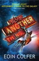 Hitchhiker's Guide to the Galaxy - And Another Thing…
