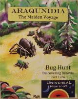 Araqunidia - The Maiden Voyage, Bug Hunt Part 1