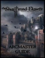 Shattered Dawn Arcmaster Guide