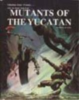 Mutants of the Yucatan