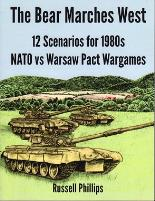 Bear Marches West, The - 12 Scenarios for 1980s NATO vs. Warsaw Pact Wargames