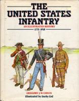 United States Infantry - An Illustrated History 1775-1918