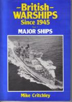 British Warships Since 1945 - Part 1, Major Ships