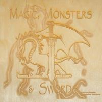 Magic, Monsters & Swords
