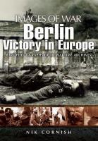 Berlin - Victory in Europe