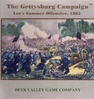 Gettysburg Campaign, The - Lee's Summer Offensive, 1863