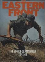 Eastern Front, The - The Soviet-German War 1941-45
