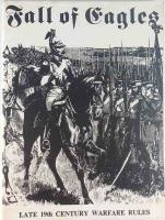 Fall of Eagles - Late 19th Century Warfare Rules