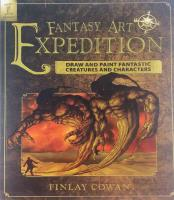 Fantasy Art Expedition - Draw and Paint Fantastic Creatures and Characters