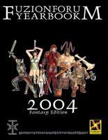 Fuzion Forum Yearbook 2004 - Fantasy Edition