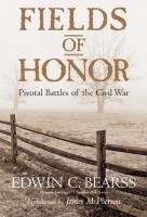 Fields of Honor - Pivotal Battles of the Civil War