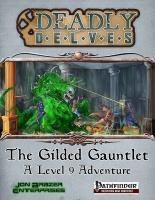 Deadly Delves - The Gilded Gauntlet