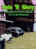 Guts 'N Glory - WWII Skirmish Combat System for N Scale Miniatures