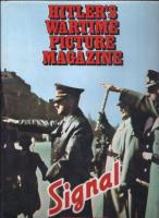 Signal - Hitler's Wartime Picture Magazine