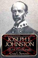 Joseph E. Johnston - A Civil War Biography