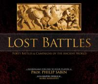 Lost Battles - Forty Battles & Campaigns of the Ancient World