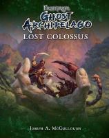 Ghost Archipelago - Lost Colossus Campaign