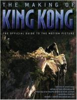 Making of King Kong, The - The Official Guide to the Motion Picture