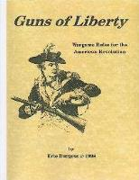 Guns of Liberty - Rules for the American Revolutionary War