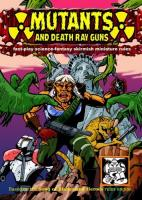 Mutants and Death Ray Guns - Fast-play Science-Fantasy Skirmish Miniature Rules