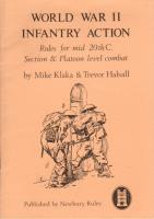 World War II Infantry Action - Rules for Mid-20th Century Section & Platoon Level Combat