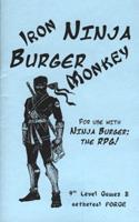 Iron Ninja, Burger Monkey