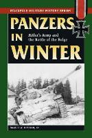 Panzers in Winter - Hitler's Army and the Battle of the Bulge