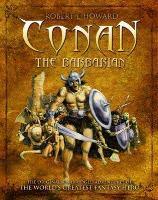 Conan the Barbarian - The Original, Unabridged Adventures of the World's Greatest Fantasy Hero