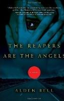 Reapers are the Angels, The (Advanced Reader's Edition)