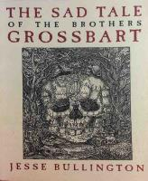 Sad Tale of the Brothers Grossbart, The