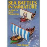Sea Battles in Miniature - A Guide to Naval Wargaming