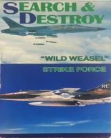 "Search & Destroy - ""Wild Weasel"" Strike Force"